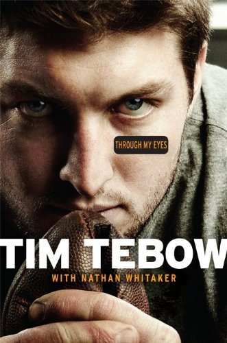 By Tim Tebow   Through My Eyes  1St Edition   3 20 11