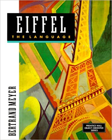 Eiffel : The Language (PRENTICE HALL OBJECT-ORIENTED SERIES)