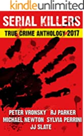 SERIAL KILLERS True Crime Anthology - Volume 4 (Annual True Crime Collection)
