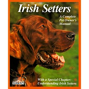 Irish Setters (Complete Pet Owner's Manuals) 2