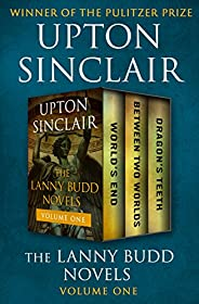 The Lanny Budd Novels Volume One: World's End, Between Two Worlds, and Dragon'