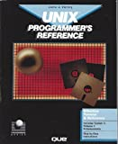 Unix Programmer's Reference (Programming series) by John Valley (1991-01-03)