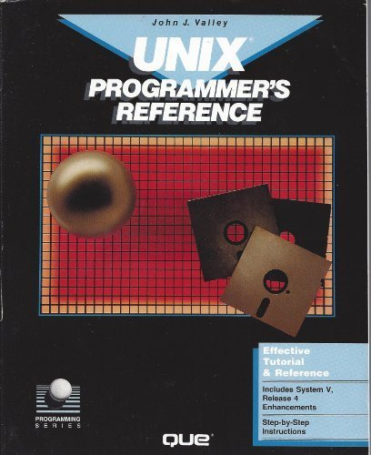 Unix Programmer's Reference (Programming series) by John Valley (1991-01-03) by Que Pub