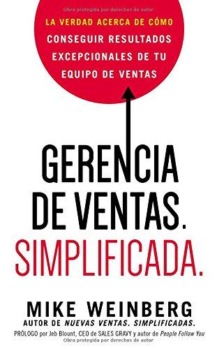 Gerencia de ventas. Simplificada.: La verdad acerca de como conseguir resultados excepcionales de tu equipo de ventas (Spanish Edition) [Mike Weinberg] (Tapa Blanda)