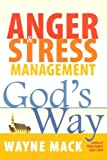 Anger and Stress Management God's Way, Wayne Mack, 1879737566
