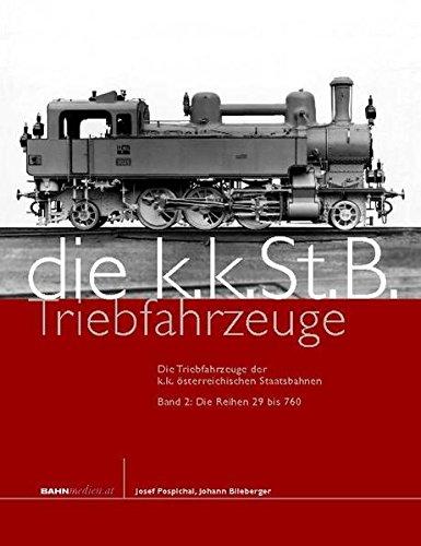 Die Triebfahrzeuge der k.k. österreichischen Staatsbahnen: Band 2: Die Reihen 29 bis 760
