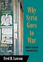 Why Syria Goes to War: Thirty Years of Confrontation (Cornell Studies in Political Economy)