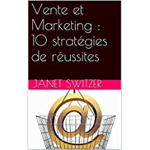 Vente et Marketing : 10 stratégies de réussites (French Edition)