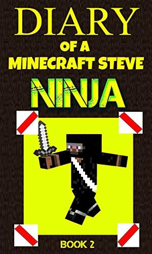 Diary of a Minecraft Steve Ninja Book 2 (Ninja Steve)