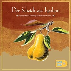 Der Scheich aus Ispahan Hörbuch