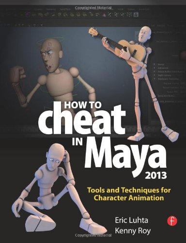 [B.o.o.k] How to Cheat in Maya 2013: Tools and Techniques for Character Animation<br />[R.A.R]