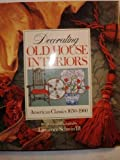 Decorating Old House Interiors, Lawrence Schwin, 0806974311