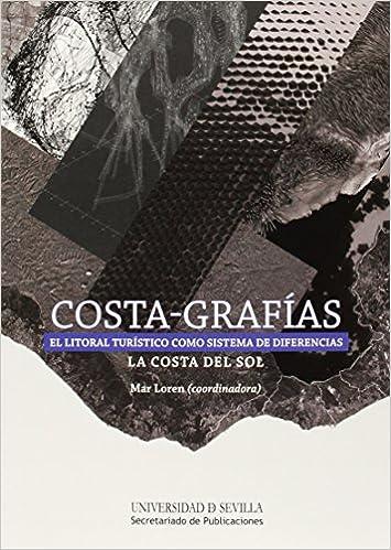 El litoral turístico como sistema de diferencias.: La Costa del Sol Serie Arquitectura: Amazon.es: Mar Loren Méndez: Libros