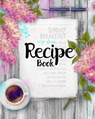 Large Blank Recipe Book: Large Blank Recipe Book ? Cookbook Journal - Lined ? Ruled ? Large 8x10 ? Empty Recipe Notebook Pages ? Write 100 Recipes ? Family, Heirloom, ()