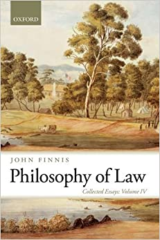 Book Philosophy of Law: Collected Essays Volume IV: 4 (Collected Essays of John Finnis) by John Finnis (2013-09-19)