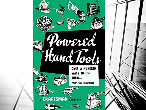 1959 Craftsman Handbook: Powered Hand Tools - Over A Hundred Ways to Use Them: PM Assistant presents Retro Relics in PR Series I
