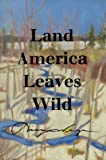Land America Leaves Wild, Diana Wege, 0295980087