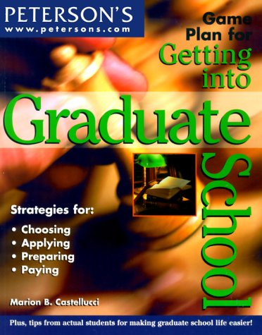 Game Plan Get into GradSch (GAME PLAN FOR GETTING INTO GRADUATE SCHOOL)