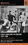 img - for Public Indecency in England 1857-1960: 'A Serious and Growing Evil' (Routledge SOLON Explorations in Crime and Criminal Justice Histories) book / textbook / text book