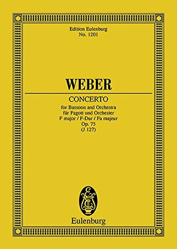 CONCERTO FOR BASSOON AND ORCHESTRA OPUS 75 F MAJOR (Edition Eulenburg)