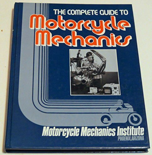 - Complete Guide to Motorcycle Mechanics