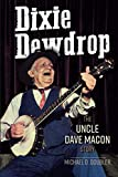 img - for Dixie Dewdrop: The Uncle Dave Macon Story (Music in American Life) book / textbook / text book