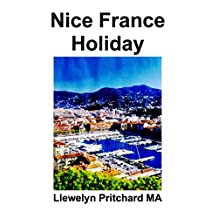 Nice France Holiday (Le Journal Illustré de Llewelyn Pritchard MA t. 7) (French Edition)