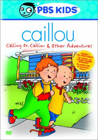 Caillou - Calling Dr. Caillou & Other Adventures