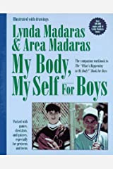 "My Body, My Self for Boys: The ""What's Happening to My Body?"" Workbook for Boys Paperback"
