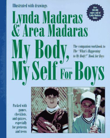 """My Body, My Self for Boys: The """"What's Happening to My Body?"""" Workbook for Boys"""