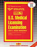 U. S. Medical Licensing Examination Step III : Patient Management, Rudman, Jack, 083736969X