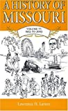 A History of Missouri, 1953 to 2003, Lawrence H. Larsen, 0826215467