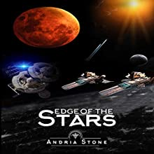 Edge of the Stars: A Techno-Thriller Science Fiction Novel: The Edge, Book 2 Audiobook by Andria Stone Narrated by Nicholas Barta