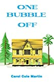 One Bubble Off, Carol Cole Martin, 0595132510