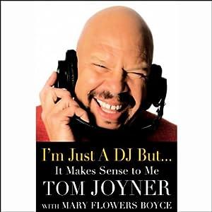 I'm Just a DJ But...It Makes Sense to Me Audiobook