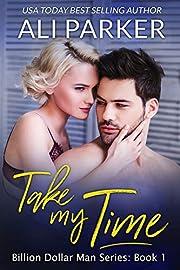 Take My Time (Billion Dollar Man Book 1)