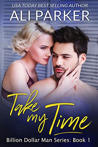 Take My Time (Billion Dollar Man Book 1) by [Parker, Ali]