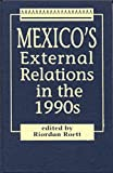 Mexico's External Relations in the 1990s, , 1555872387