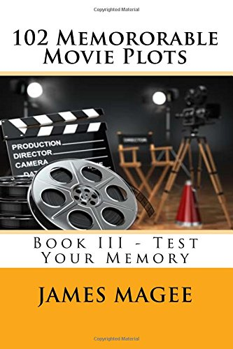 102 Memororable Movie Plots: Book III - Test Your Memory Text fb2 book