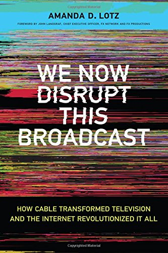 Amc Cables - We Now Disrupt This Broadcast: How Cable Transformed Television and the Internet Revolutionized It All (The MIT Press)
