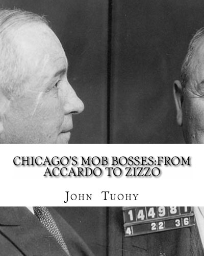 Chicago's Mob Bosses:From Accardo to Zizzo