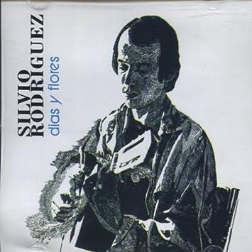 Silvio Rodriguez Dias Y Flores Music