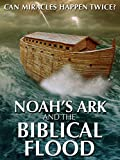 Noah's Ark and the Biblical Flood