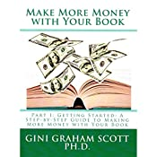 Make More Money with Your Book, Part I: Getting Started | Gini Graham Scott, PhD