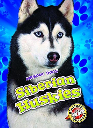 Siberian Huskies (Blastoff Readers. Level 2)