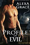 Profile of Evil: Book One of the Profile Series (Volume 1)