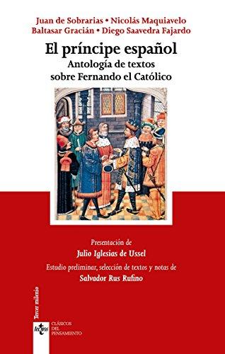 Amazon.com: El príncipe español (Clásicos - Clásicos Del Pensamiento) (Spanish Edition) eBook: Juan de Sobrarias, Nicolás Maquiavelo, Baltasar Gracián, ...