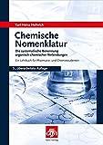Chemische Nomenklatur: Die systematische Benennung organisch-chemischer Verbindungen. Ein Lehrbuch für Pharmazie- und Chemiestudenten (Govi)