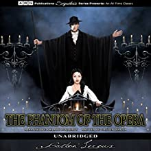 The Phantom of the Opera Audiobook by Gaston Leroux Narrated by Philippe Duquenoy