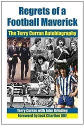 Regrets of a Football Maverick: The Terry Curran Autobiography